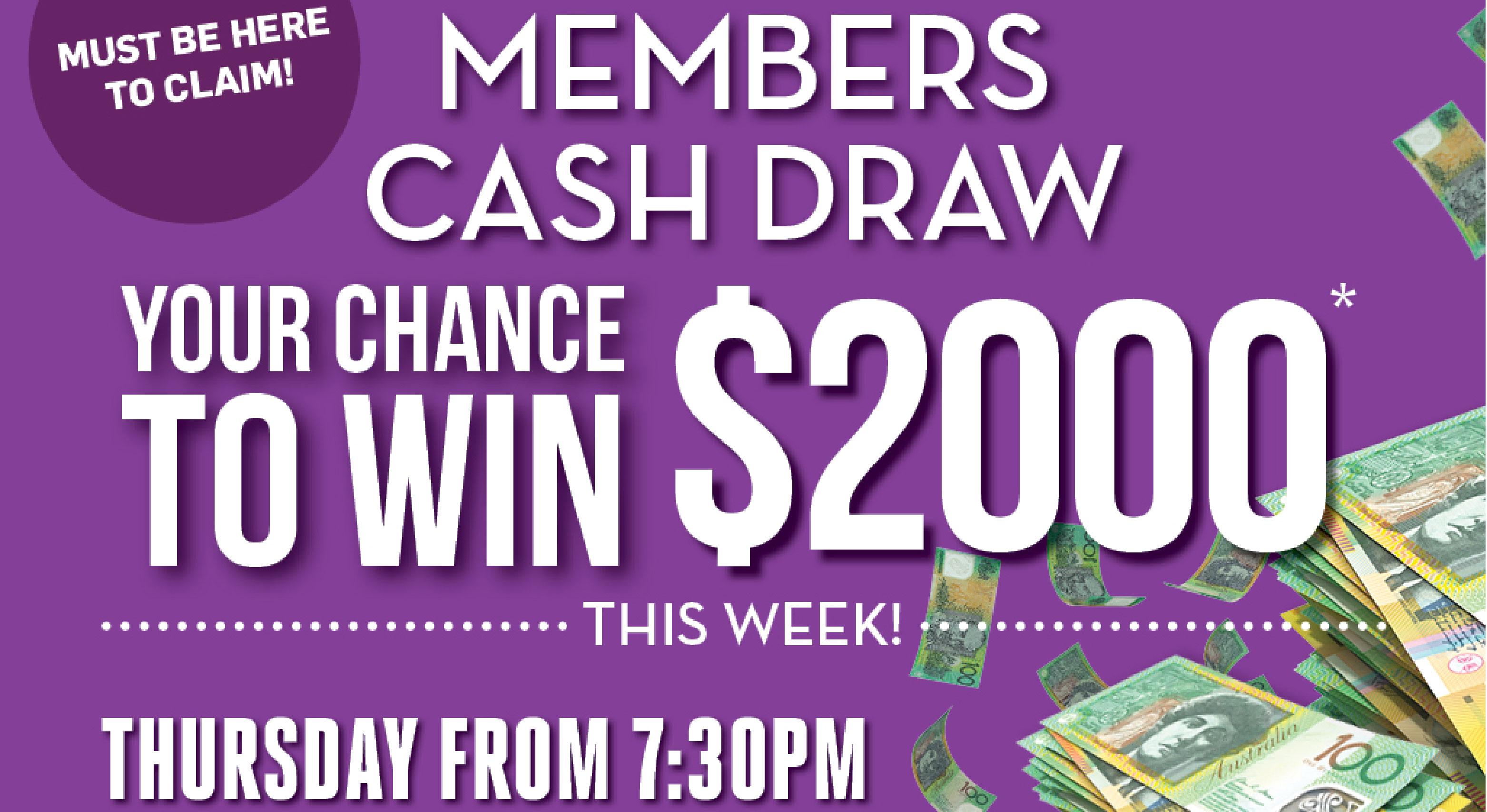 Members Cash Draw