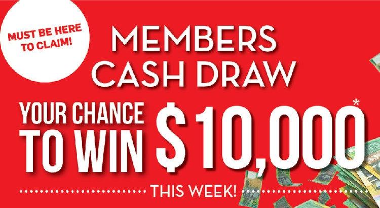 $10,000 Members Cash Draw